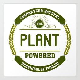 100% Plant Powered & Organically Fueled Green Badge Art Print