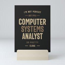 Computer Systems Analyst Mini Art Print
