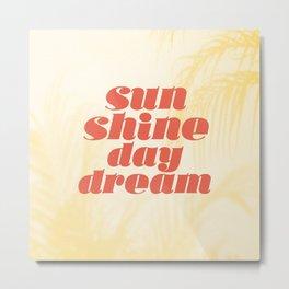 sunshine daydream Metal Print