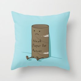 Needs Paper For Resume Throw Pillow