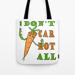 "Hilarious ""don't carrot all"" T-shirt present Tote Bag"