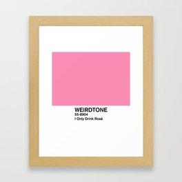 I Only Drink Rosé Framed Art Print