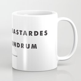 NOLITE TE BASTARDES CABORUNDRUM - DON'T LET THE BASTARDS GRIND YOU DOWN Coffee Mug