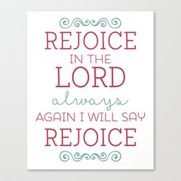 Rejoice In the Lord Always Canvas Print