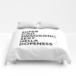 SUPER CALI SWAGILISTIC SEXY HELLA DOPENESS Comforters