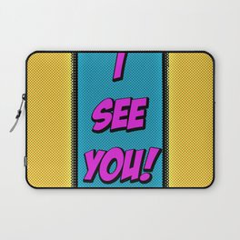 I See You Laptop Sleeve
