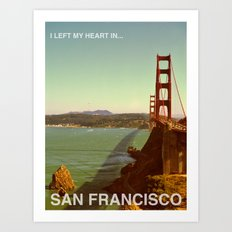 I Left My Heart In... San Francisco Art Print