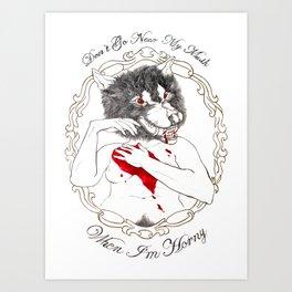 Don't go near my mouth... Art Print
