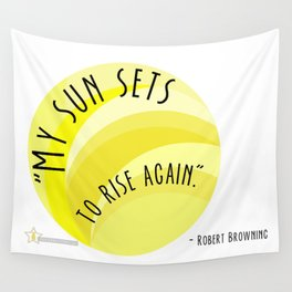 My Sun Sets To Rise Again Wall Tapestry