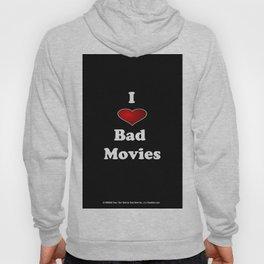 I (Love/Heart) Bad Movies print by Tex Watt Hoody