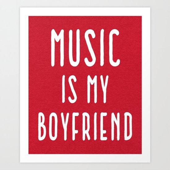 Music Is Boyfriend Quote Art Print