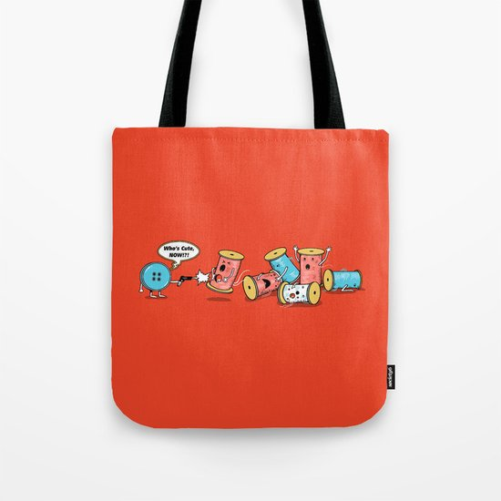 Who's Cute Now!? Tote Bag