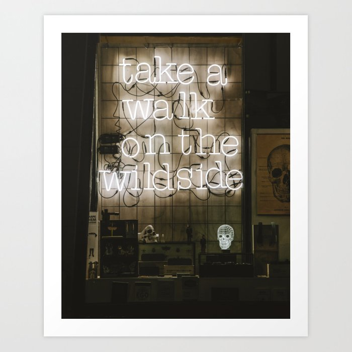 Take a Walk on the Wild Side Kunstdrucke