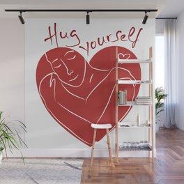 Hug yourself Heart  Wall Mural