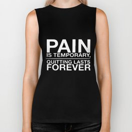Pain Is Temporary Quitting Lasts Forever Workout Crossfit Gym Biker Tank