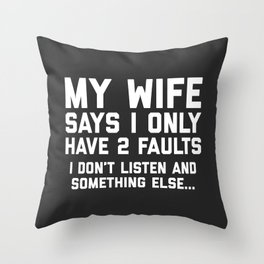 I Don't Listen Funny Quote Throw Pillow