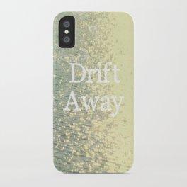 Drift Away  iPhone Case