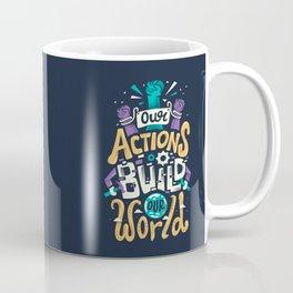 Build Our World Coffee Mug