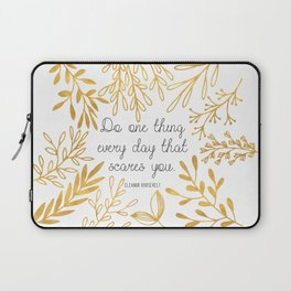 Do One Thing Every Day That Scares You Laptop Sleeve