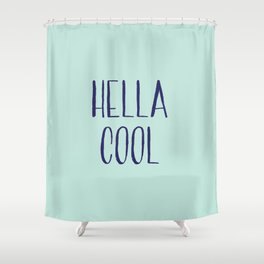 Hella Cool Shower Curtain