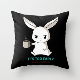 Bunny - It's too early Throw Pillow