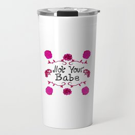 Pink floral 'Not Your Babe' Print Travel Mug