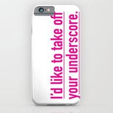 Score with the underscore. Slim Case iPhone 6s
