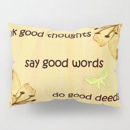 Good Thoughts, Words, Deeds Inspirational Modern Cottage Art A612 Pillow Sham