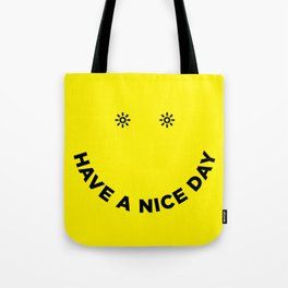 Have a Nice Day Tote Bag