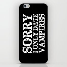 Sorry, I only date vampires! (Inverted!) iPhone Skin