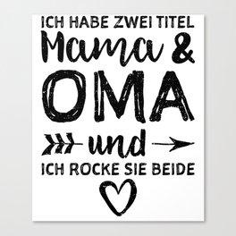 Ich Habe Zwei Titel Mama Und Oma Und Ich Rocke Sie Beide Canvas Print