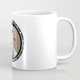 Jessica Fletcher said: There are three things you can never have enough of in life, Lieutenant Coffee Mug