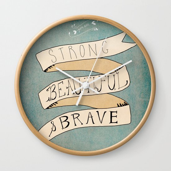 Strong Beautiful Brave Wall Clock
