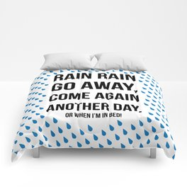 Rain Rain Go Away Comforters