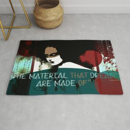 """""""The material that dreams are made of"""" Rug"""
