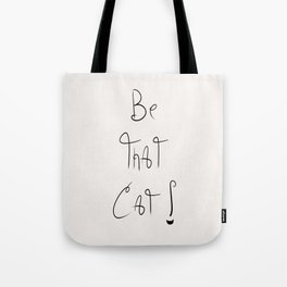 Be That Cat! Tote Bag