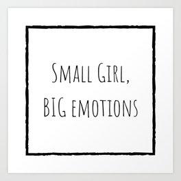 Small girl, BIG emotions Art Print