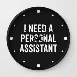 Personal Assistant Funny Quote Wall Clock