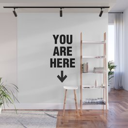 YOU ARE HERE SIGN (Black and White) Wall Mural