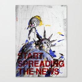 start spreading the news Canvas Print