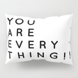 You are Everything!!   Minimalist Typography Letter Art Pillow Sham