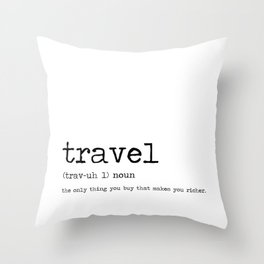 Travel by definition Throw Pillow