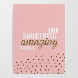 do soemthing amazing today Poster