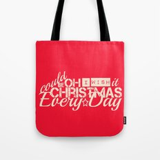 Oh I wish it could be Christmas everyday Tote Bag