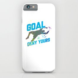 My Goal Is To Deny Yours Goalie Rainbow Splatter iPhone Case
