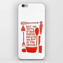 The Taste Of Your Cooking iPhone Skin