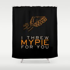 I Threw My Pie for You 2 - Orange is the New Black Shower Curtain