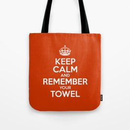Keep Calm and Remember your Towel Tote Bag