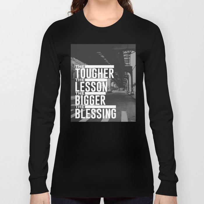 Tougher Lesson Bigger Blessing Long Sleeve T-shirt