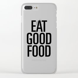 Eat good food Clear iPhone Case